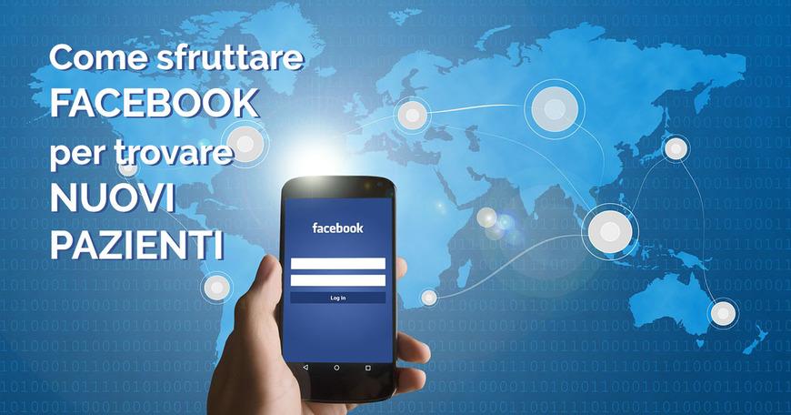 Come sfruttare Facebook per trovare nuovi pazienti