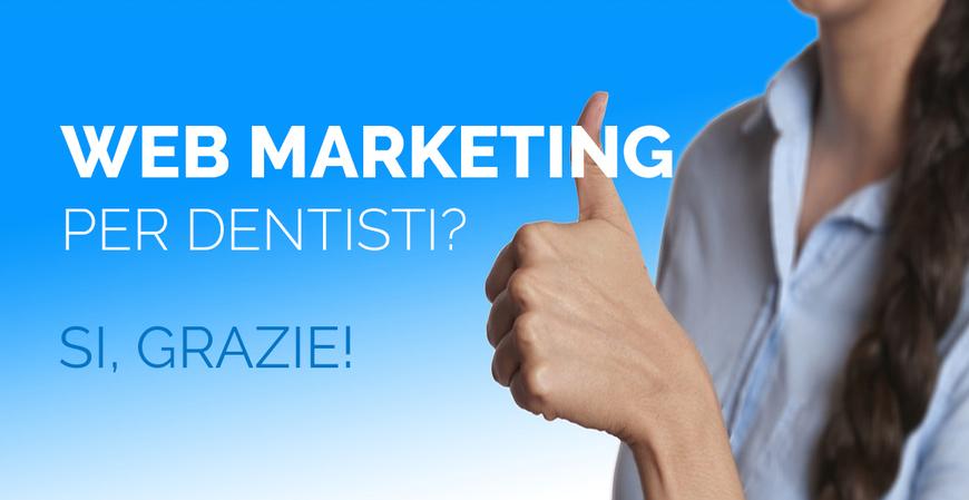Web marketing per dentisti? Sì, grazie!