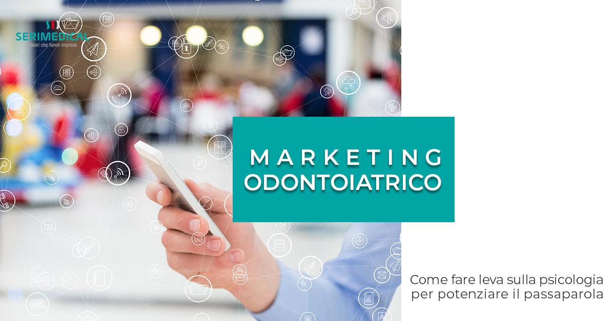 Marketing Odontoiatrico e reti sociali: come fare leva sulla psicologia per potenziare il passaparola.