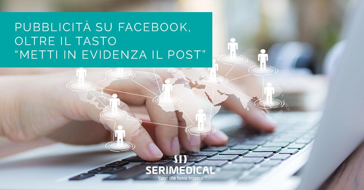 """Pubblicità su Facebook, oltre il tasto """"Metti in evidenza il post"""""""
