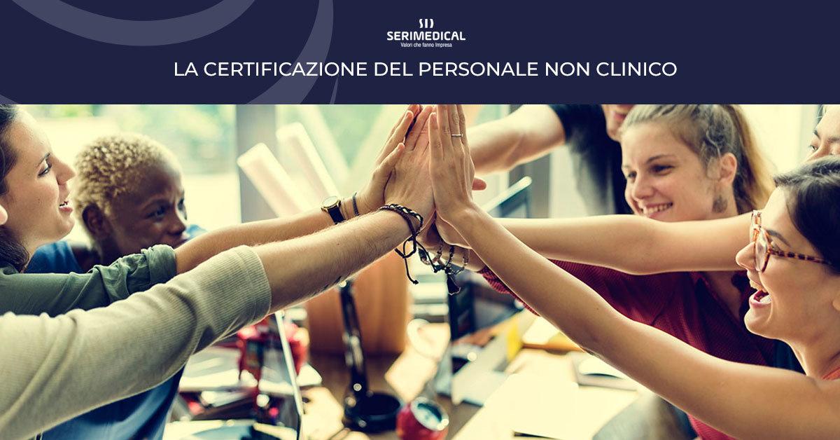Certificare il personale non clinico per garantire i pazienti