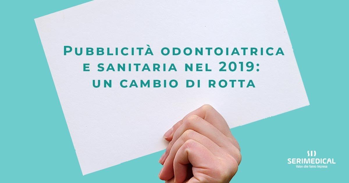 Pubblicità odontoiatrica e sanitaria nel 2019: un cambio di rotta