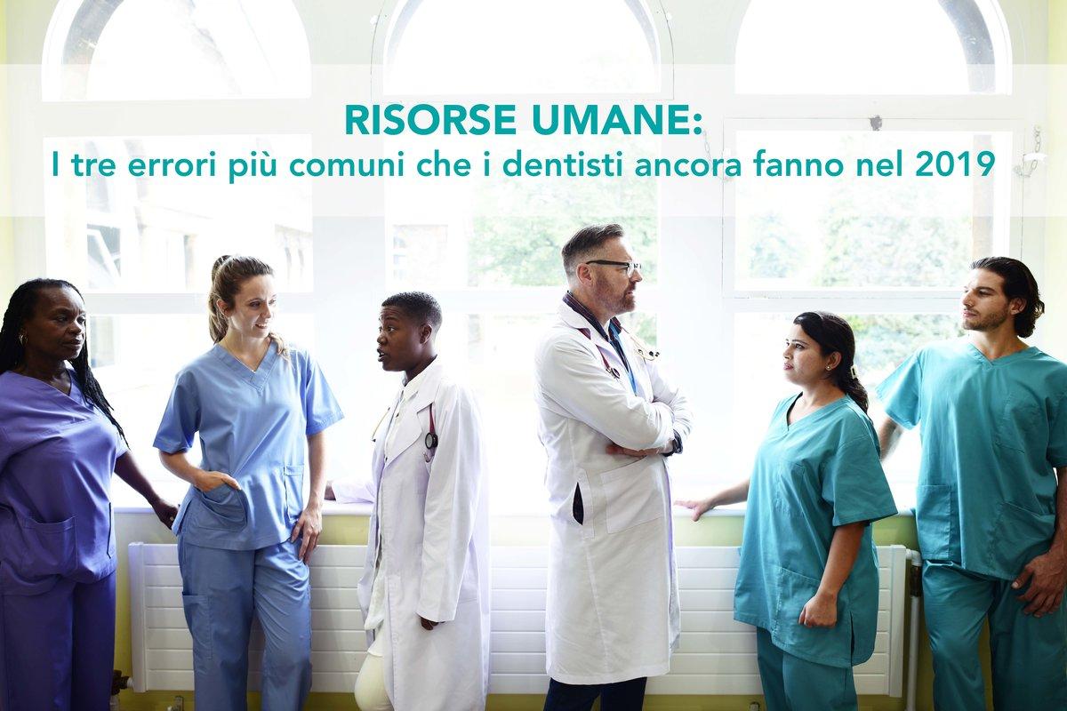 Risorse Umane:i tre errori più comuni che i dentisti ancora fanno nel 2019