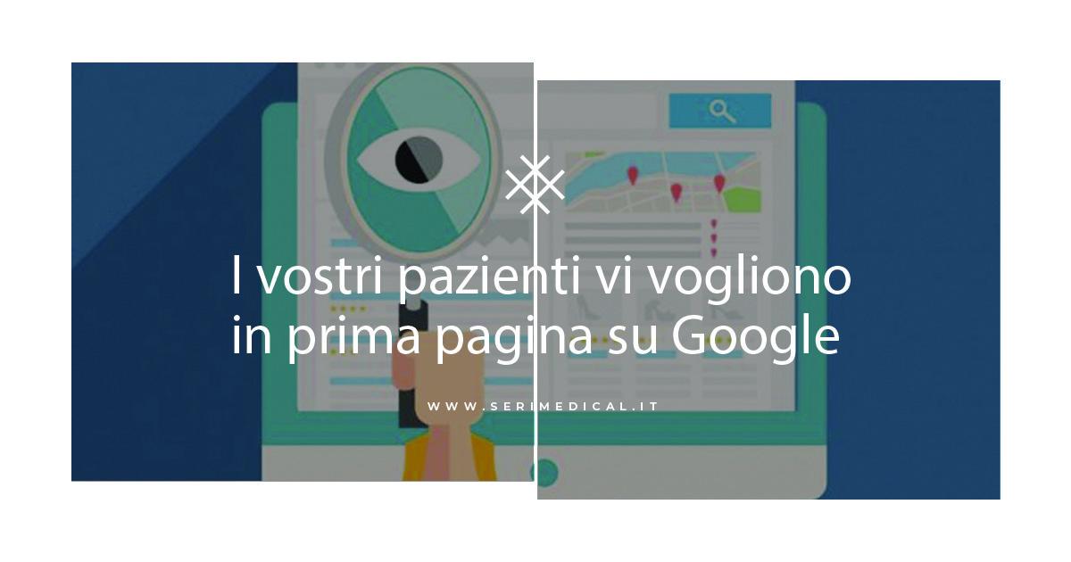 I vostri pazienti vi vogliono in prima pagina su Google