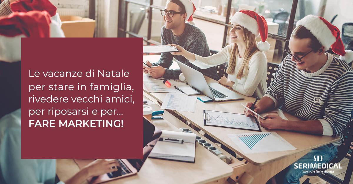 Le vacanze di Natale per stare in famiglia, rivedere vecchi amici, per riposarsi e per…fare marketing!