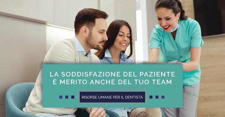 La soddisfazione del paziente è merito anche del tuo Team