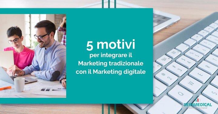 5 motivi per integrare Marketing tradizionale con il Marketing digitale