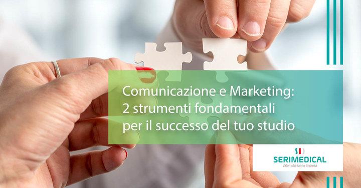 Comunicazione e Marketing: 2 strumenti fondamentali per il successo del tuo studio