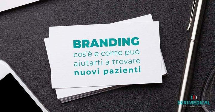 Branding: cos'è e come può aiutarti a trovare nuovi pazienti